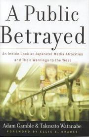 A PUBLIC BETRAYED by Adam and Takesato Watanabe Gamble