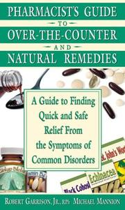 THE PHARMACIST'S GUIDE TO OVER-THE-COUNTER AND NATURAL REMEDIES by Robert Garrison