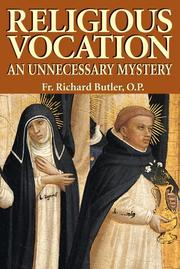RELIGIOUS VOCATION: An Unnecessary Mystery by Richard Butler