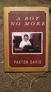 A BOY NO MORE by Paxton Davis