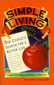 SIMPLE LIVING: One Couple's Search for a Better Life by Frank & Wanda Urbanska Levering
