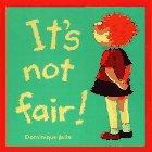 IT'S NOT FAIR! by Dominique Jolin