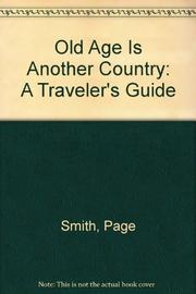 OLD AGE IS ANOTHER COUNTRY by Page Smith