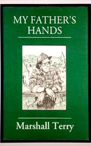 MY FATHER'S HANDS by Marshall Terry