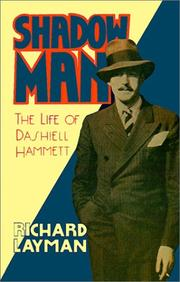 SHADOW MAN: The Life of Dashiell Hammett by Richard Layman