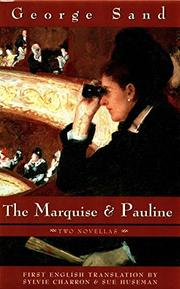 THE MARQUISE and PAULINE by George Sand