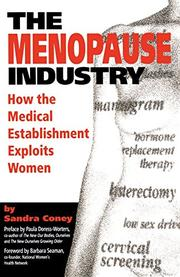 THE MENOPAUSE INDUSTRY: How the Medical Establishment Exploits Women by Sandra Coney