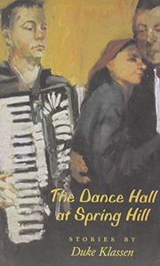 THE DANCE HALL AT SPRING HILL by Duke Klassen