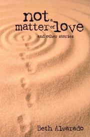 NOT A MATTER OF LOVE by Beth Alvarado