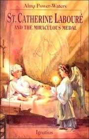 ST. CATHERINE LABOURE AND THE MIRACULOUS MEDAL by Alma Power-Waters