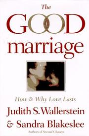 THE GOOD MARRIAGE by Judith S. Wallerstein