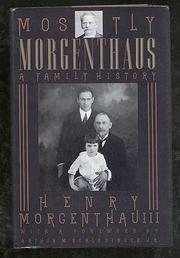 THE MORGENTHAUS by Henry Morgenthau