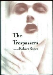 THE TRESPASSERS by Robert Roper