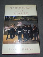 MAXIMILIAN AND JUAREZ by Jasper Ridley
