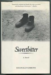 SWEETBITTER by Reginald Gibbons
