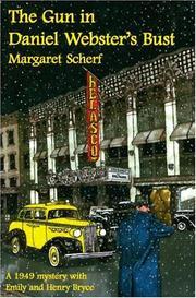 THE GUN IN DANIEL WEBSTER'S BUST by Margaret Scherf