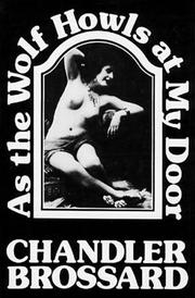 AS THE WOLF HOWLS AT MY DOOR by Chandler Brossard