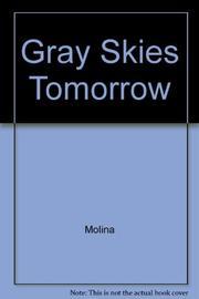 GRAY SKIES TOMORROW by Silvia Molina