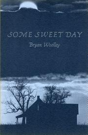 SOME SWEET DAY by Bryan Woolley