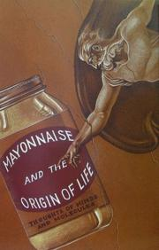 MAYONNAISE AND THE ORIGIN OF LIFE by Harold J. Morowitz