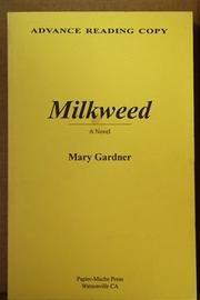 MILKWEED by Mary Gardner