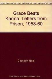 GRACE BEATS KARMA by Neal Cassady
