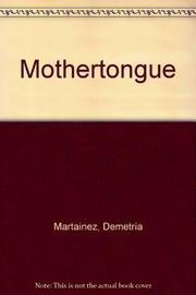 MOTHER TONGUE by Demetria Martínez