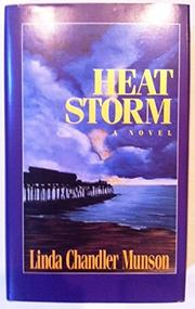 HEAT STORM by Linda Chandler Munson