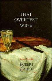 THAT SWEETEST WINE by Robert Cabot