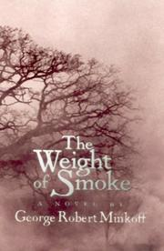 THE WEIGHT OF SMOKE by George Robert Minkoff