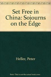 SET FREE IN CHINA by Peter Heller