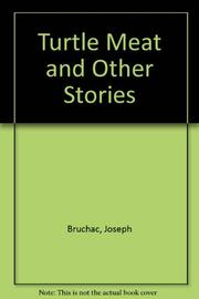 TURTLE MEAT AND OTHER STORIES by Joseph Bruchac