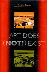 ART DOES (NOT!) EXIST by Rosalyn Drexler