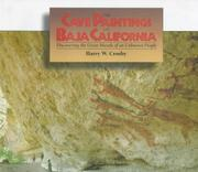 THE CAVE PAINTINGS OF BAJA CALIFORNIA by Harry W. Crosby
