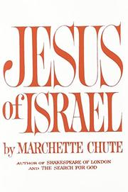 JESUS OF ISRAEL by Marchette Chute