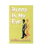 BLOOD IN MY EYE by George L. Jackson