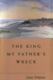 THE KING MY FATHER'S WRECK by Louis Simpson