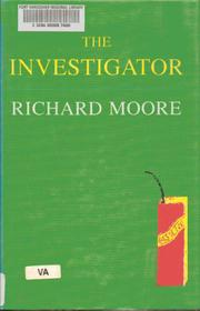 THE INVESTIGATOR by Richard Moore
