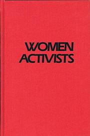 WOMEN ACTIVISTS: Challenging the Abuse of Power by Anne Witte Garland