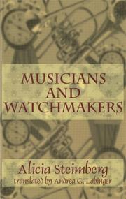 MUSICIANS AND WATCHMAKERS by Alicia Steimberg