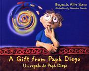 A GIFT FROM PAPA DIEGO/UN REGALO DE PAPA DIEGO by Benjamin Alire Sáenz