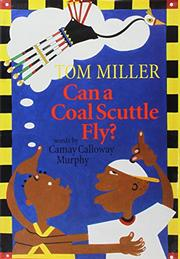 CAN A COAL SCUTTLE FLY? by Camay Calloway Murphy