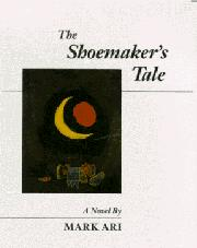 THE SHOEMAKER'S TALE by Mark Ari