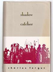 SHADOW CATCHER by Charles Fergus