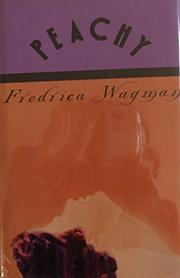 PEACHY by Fredrica Wagman