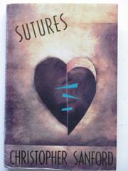 SUTURES by Christopher Sanford