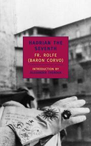 HADRIAN THE SEVENTH by Fr. (Baron Corvo) Rolfe