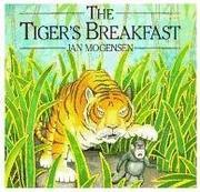 THE TIGER'S BREAKFAST by Jan Mogensen
