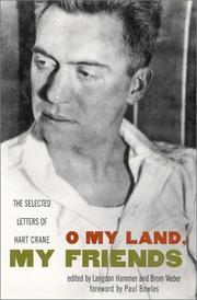O MY LAND, MY FRIENDS by Hart Crane