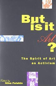 BUT IS IT ART? by Nina Felshin